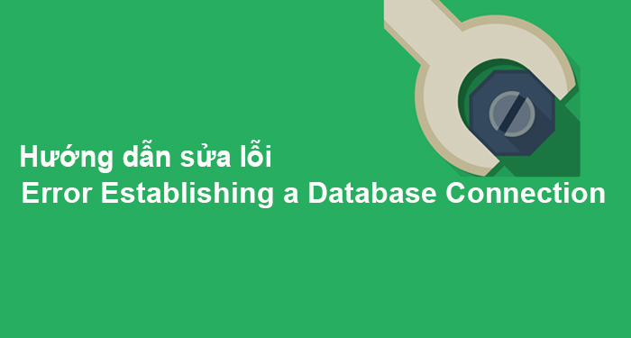 huong-dan-su-loi-Error-Establishing-a-Database-Connection